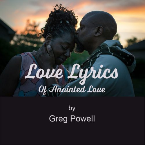 Love Lyrics - 4 Poems by Greg Powell