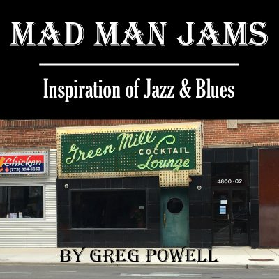 Mad Man Jams by Greg Powell