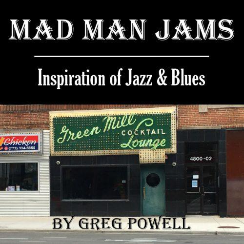 Mad Man Jams by Greg Powell