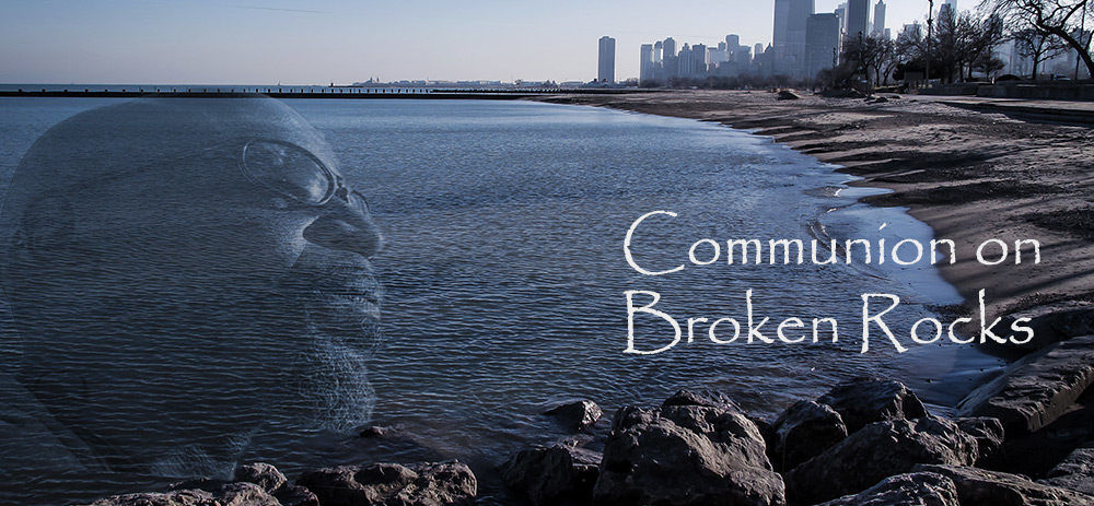 Poem-Communion on Broken Rocks by Greg Powell