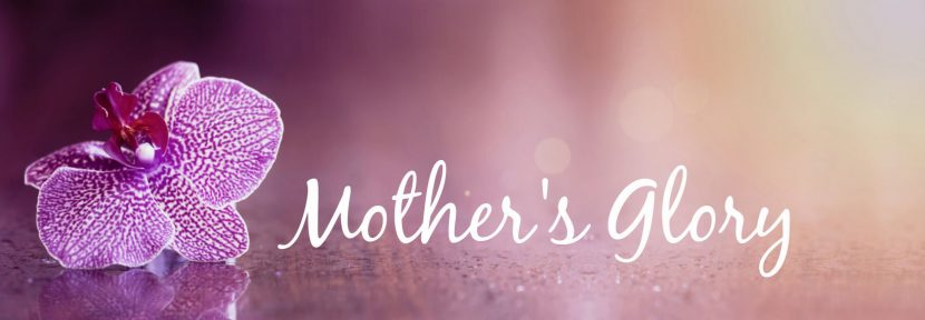 Mother's Glory, a poem by Greg Powell to his favorite mother